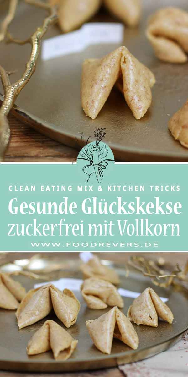 Gesunde Glückskekse zuckerfrei gesund Pampered Chef Clean Eating Vollkorn Thermomix Foodrevers