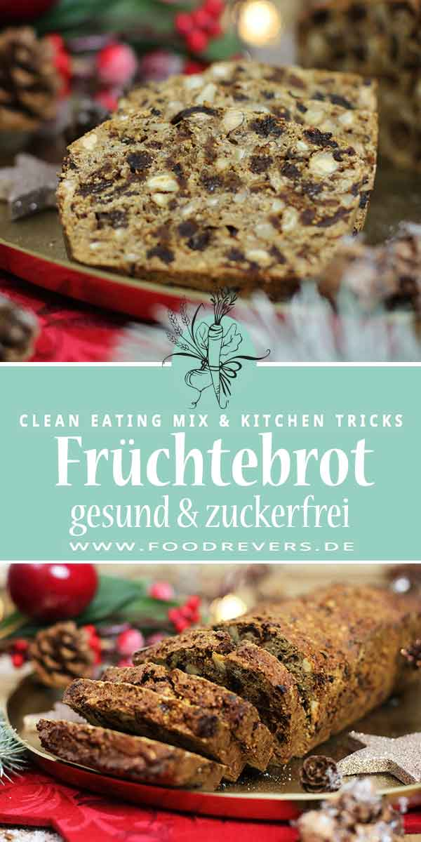 Pinterest gesundes Früchtebrot zuckerfrei Clean Eating Foodrevers