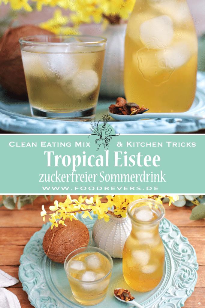 Pinterest Tropical Eistee zuckerfrei gesund selber machen